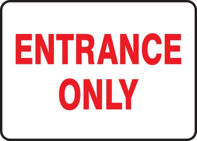 AccuformSafety Sign - ENTRANCE ONLY, Aluminum:Facility Safety and Maintenance:Signs