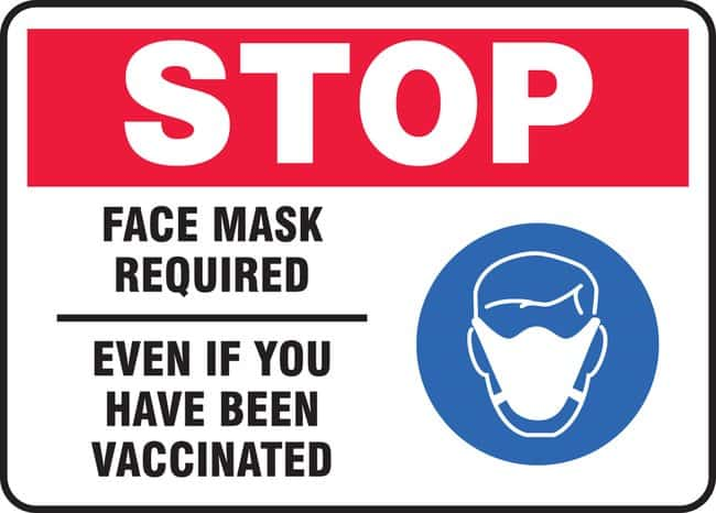 AccuformSafety Sign - STOP FACE MASK REQUIRED EVEN IF YOU HAVE BEEN VACCINATED,