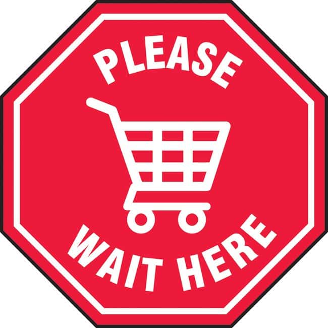 AccuformFloor Sign - PLEASE WAIT HERE (Shopping Cart In Stop Sign Symbol):Facility