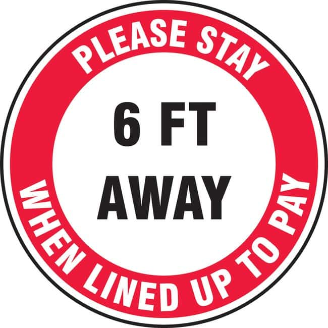 AccuformFloor Sign - PLEASE STAY 6 FT AWAY WHEN LINED UP TO PAY:Facility