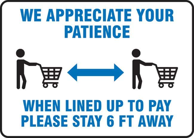 AccuformSafety Sign - WE APPRECIATE YOUR PATIENCE WHEN LINED UP TO PAY