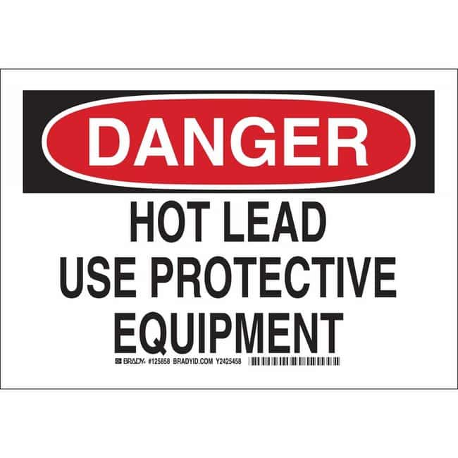 Brady Polystyrene Sign: DANGER - HOT LEAD. USE PROTECTIVE EQUIPMENT. 10