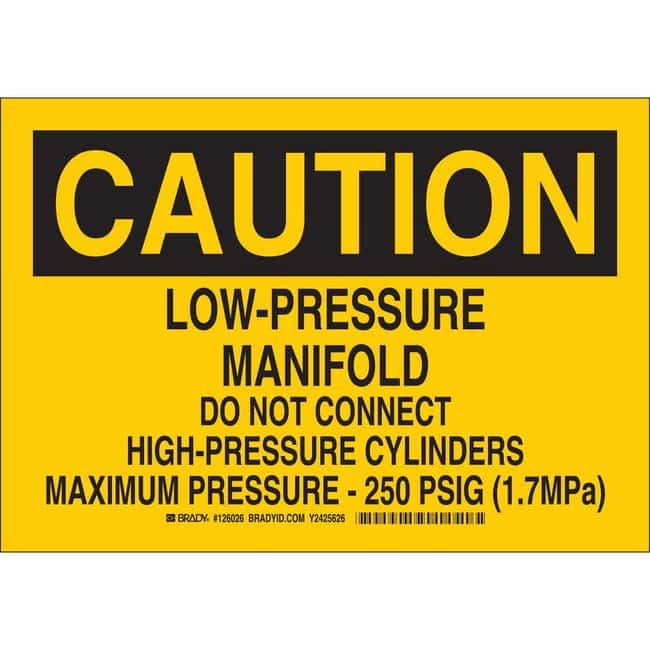 Brady Polyest. Sign: CAUTION - LOW PRESSURE MANIFOLD. DO NOT CONNECT HIGH-PRESS.