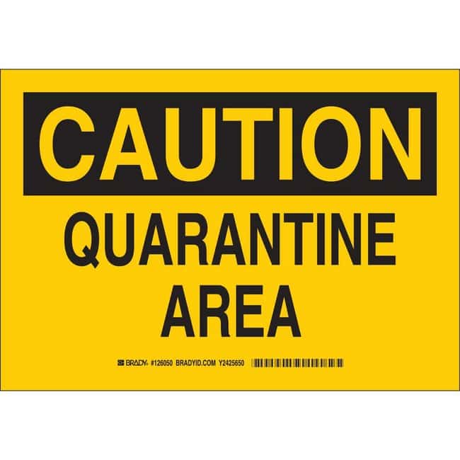 Brady Polyester Sign: CAUTION - QUARANTINE AREA 7 x 10 in.:Gloves, Glasses