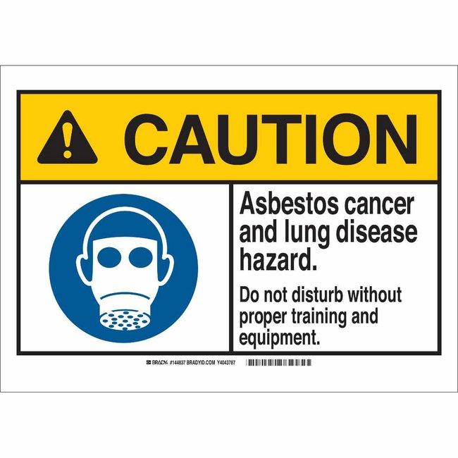 Brady Polyester Sign: ASBESTOS. CANCER AND LUNG DISEASE HAZARD. DO NOT
