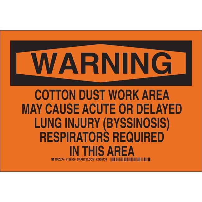 Brady Polyester Sign: WARNING - COTTON DUST WORK AREA. MAY CAUSE ACUTE