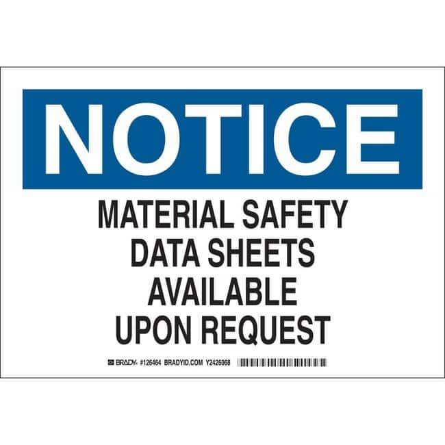 Brady Aluminum Sign: NOTICE - MATERIAL SAFETY DATA SHEETS AVAILABLE UPON