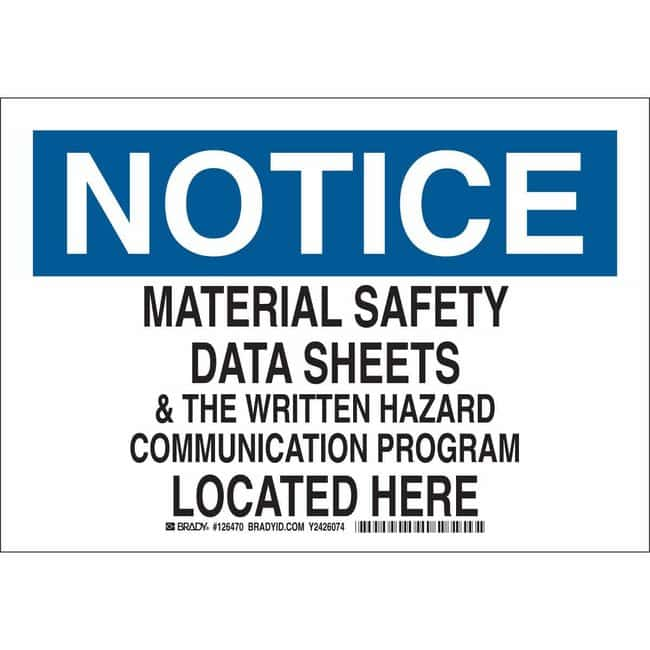 Brady Polystyrene Sign: NOTICE - MATERIAL SAFETY DATA SHEETS & THE WRITTEN