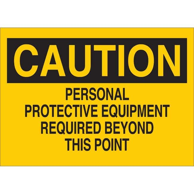 BradyAluminum Sign: CAUTION - PERSONAL PROTECTIVE EQUIPMENT REQUIRED BEYOND