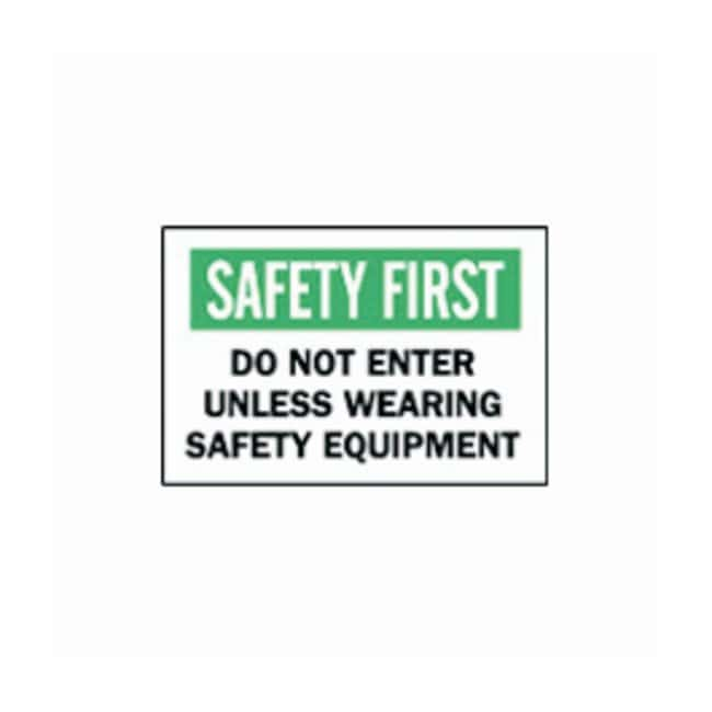 """Brady™""""Safety First: Do Not Enter Unless..."""" Signs"""