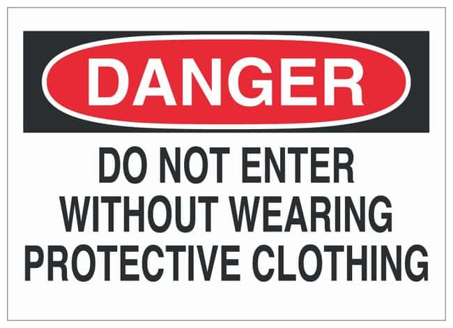 "Brady™ ""Danger: Do Not Enter Without Wearing Protective Clothing"" Signs"