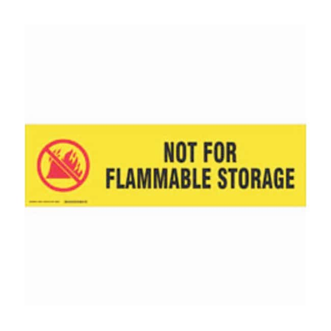 Brady Cabinet Labels: NOT FOR FLAMMABLE STORAGE Size: 30.4W x 8.89cm H