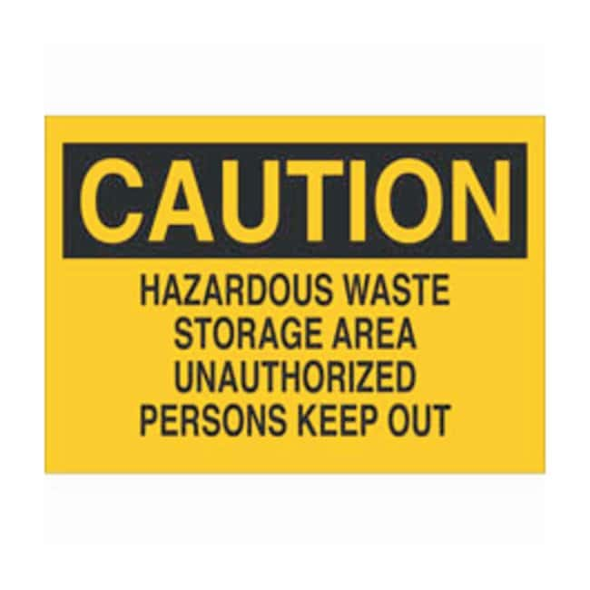 Brady Aluminum Caution Sign: HAZARDOUS WASTE STORAGE AREA UNAUTHORIZED