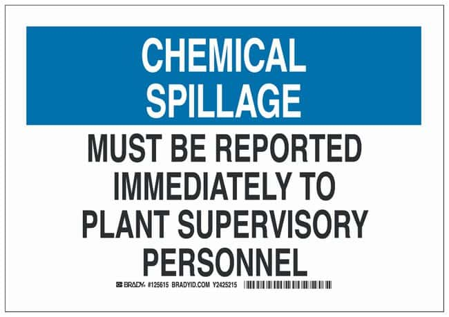 Brady Polystyrene Chemical spillage Sign: MUST BE REPORTED IMMEDIATELY