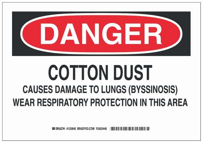 Brady Polyester Danger Sign: COTTON DUST CAUSES DAMAGE TO LUNGS (BYSSINOSIS)