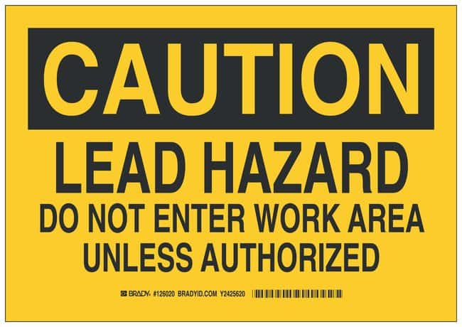 Brady Polyester Caution Sign: LEAD HAZARD DO NOT ENTER WORK AREA UNLESS