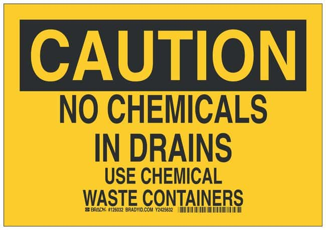 Brady Polyester Caution Sign: NO CHEMICALS IN DRAINS USE CHEMICAL WASTE