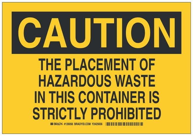 Brady Aluminum Caution Sign: THE PLACEMENT OF HAZARDOUS WASTE IN THIS CONTAINER