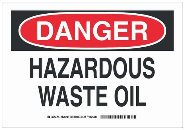 Brady Polystyrene Danger Sign: HAZARDOUS WASTE OIL:Gloves, Glasses and