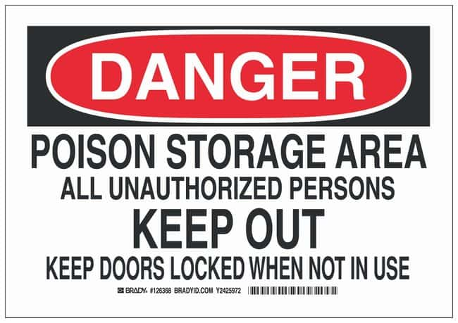 Brady Polystyrene Danger Sign: POISON STORAGE AREA ALL UNAUTHORIZED PERSONS