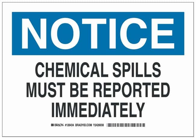 Brady Aluminum Notice Sign: CHEMICAL SPILLS MUST BE REPORTED IMMEDIATELY:Gloves,