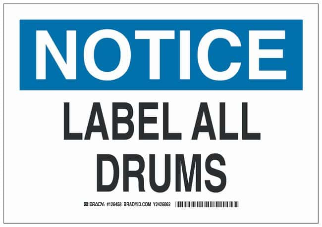 Brady Polyester Notice Sign: LABEL ALL DRUMS:Gloves, Glasses and Safety:Facility