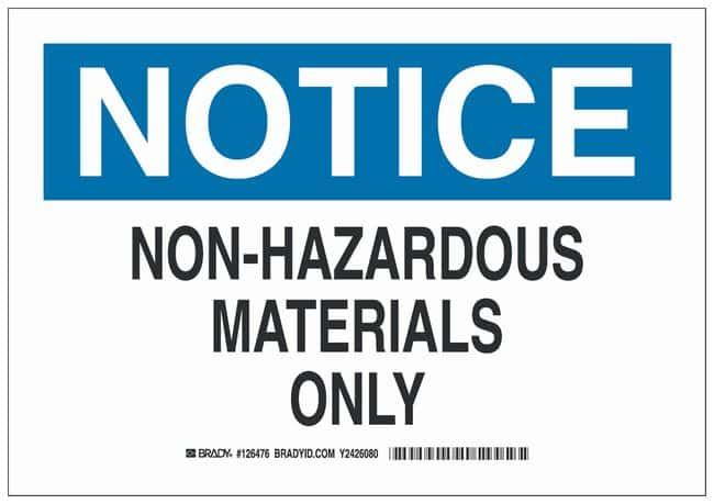 Brady Polyester Notice Sign: NON-HAZARDOUS MATERIALS ONLY:Gloves, Glasses
