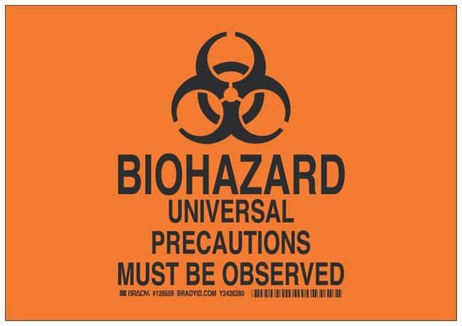 Brady Polyester Caution Sign: BIOHAZARD UNIVERSAL PRECAUTIONS MUST BE OBSERVED
