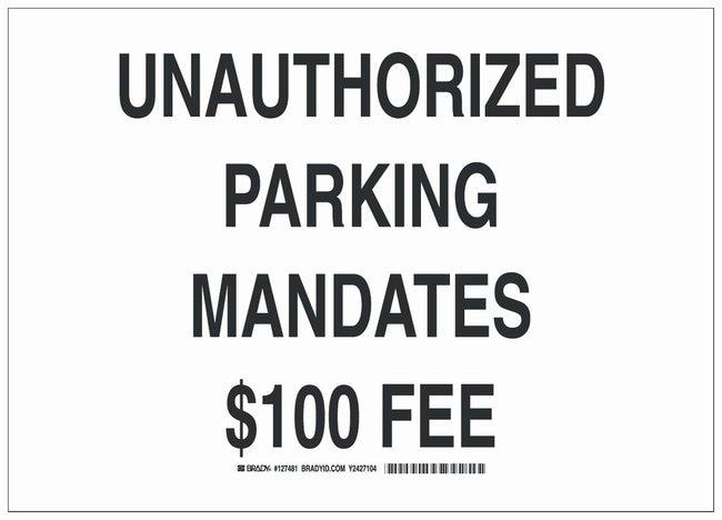 Brady Handicap Parking Sign: UNAUTHORIZED PARKING MANDATES $100 FEE:Gloves,