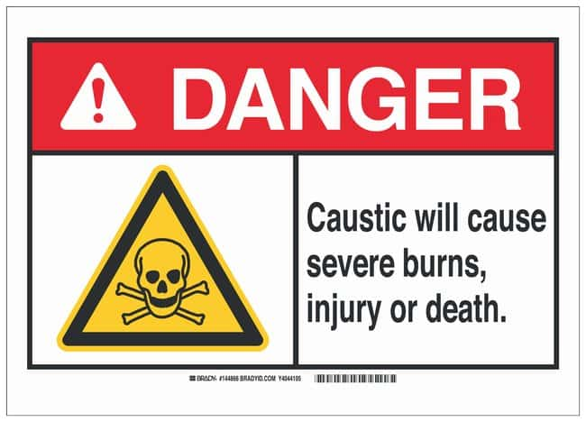 Brady Polystyrene Danger Sign: CAUSTIC. WILL CAUSE SEVERE BURNS, INJURY