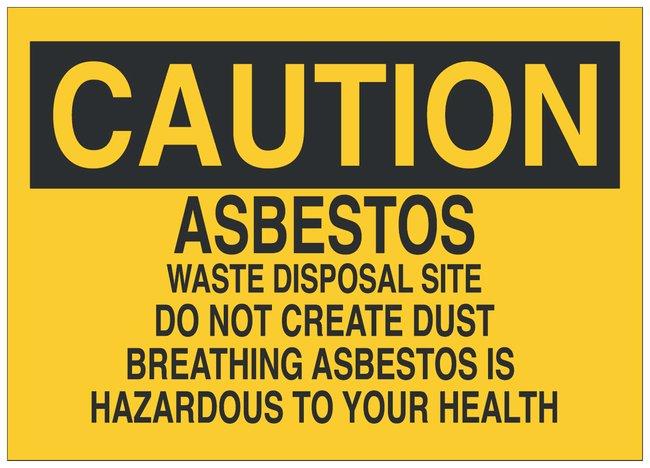 Brady Fiberglass Caution Sign: ASBESTOS WASTE DISPOSAL SITE DO NOT CREATE