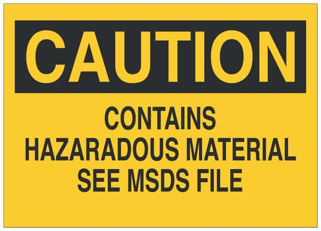 Brady Fiberglass Caution Sign: CONTAINS HAZARDOUS MATERIAL SEE MSDS FILE