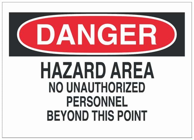 Brady Polystyrene Danger Sign: HAZARD AREA NO UNAUTHORIZED PERSONNEL BEYOND
