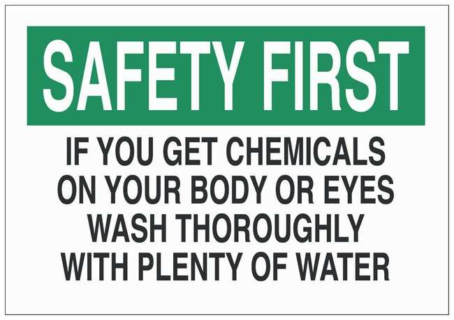 Brady Fiberglass Safety first Sign: IF YOU GET CHEMICALS ON YOUR BODY OR