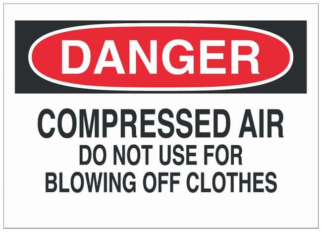 Brady Polyester Danger Sign: COMPRESSED AIR DO NOT USE FOR BLOWING OFF