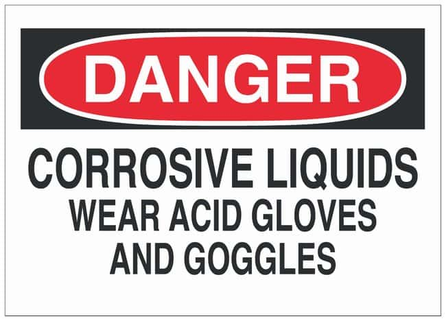 Brady Polyester Danger Sign: CORROSIVE LIQUIDS WEAR ACID GLOVES AND GOGGLES