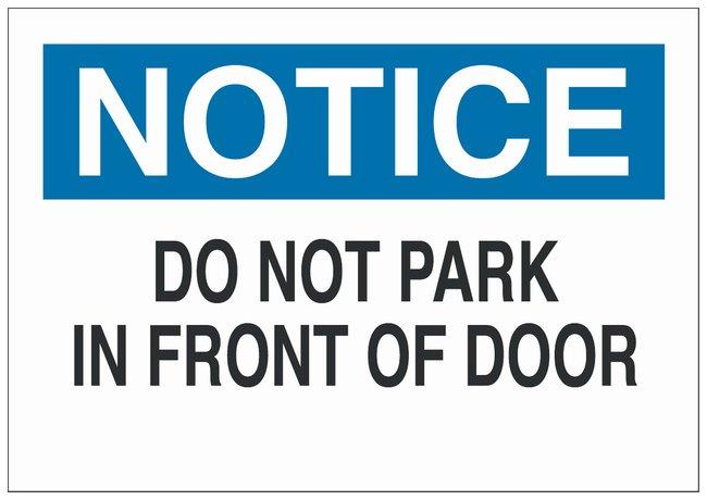 Brady Aluminum No Parking Sign: DO NOT PARK IN FRONT OF DOOR:Gloves, Glasses