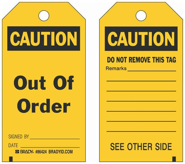 Brady Polyester Encased Paper Tag: CAUTION OUT OF ORDER SIGNED BY: DATE::Gloves,