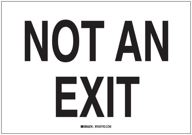 Brady Exit and Directional Signs: NOT AN EXIT Plastic; W x H: 35.56 x 25.40cm